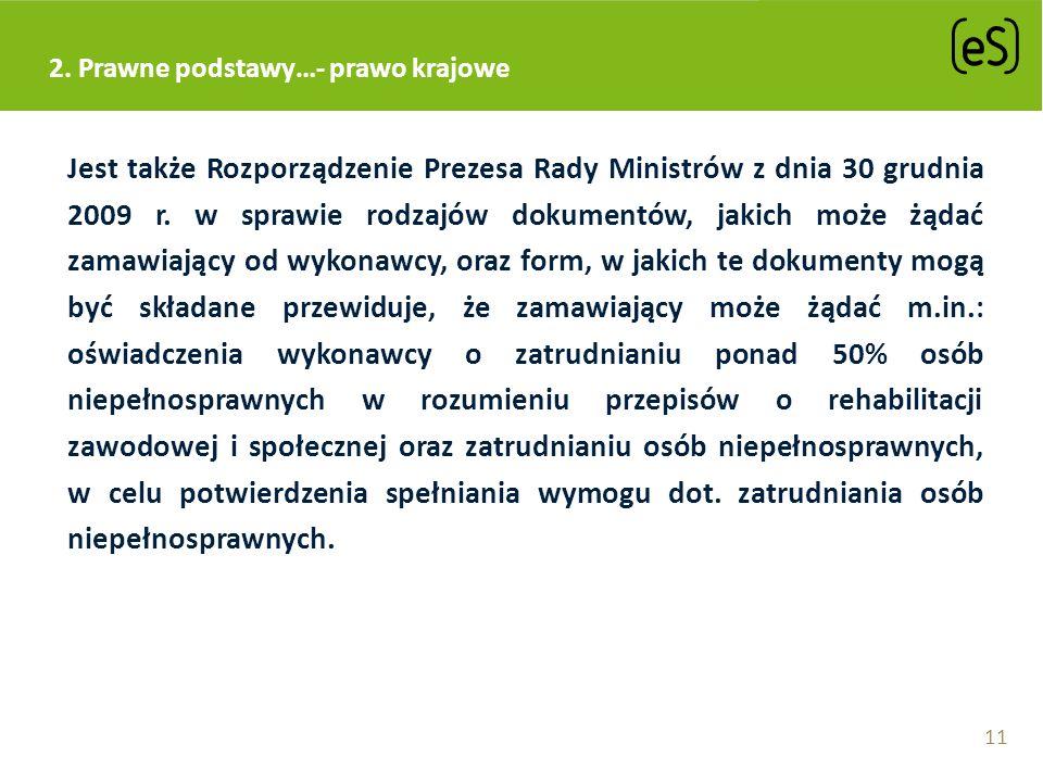 2. Prawne podstawy…- prawo krajowe Jest także Rozporządzenie Prezesa Rady Ministrów z dnia 30 grudnia 2009 r. w sprawie rodzajów dokumentów, jakich mo