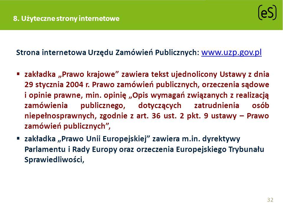 Strona internetowa Urzędu Zamówień Publicznych: www.uzp.gov.pl www.uzp.gov.pl zakładka Prawo krajowe zawiera tekst ujednolicony Ustawy z dnia 29 stycz