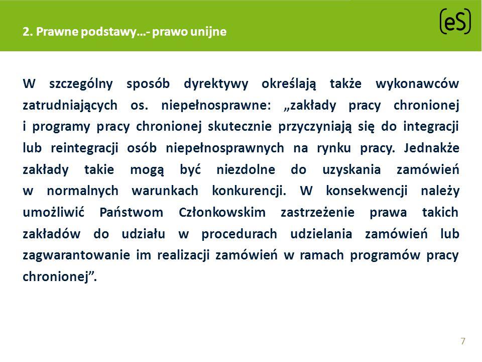 W szczególny sposób dyrektywy określają także wykonawców zatrudniających os. niepełnosprawne: zakłady pracy chronionej i programy pracy chronionej sku
