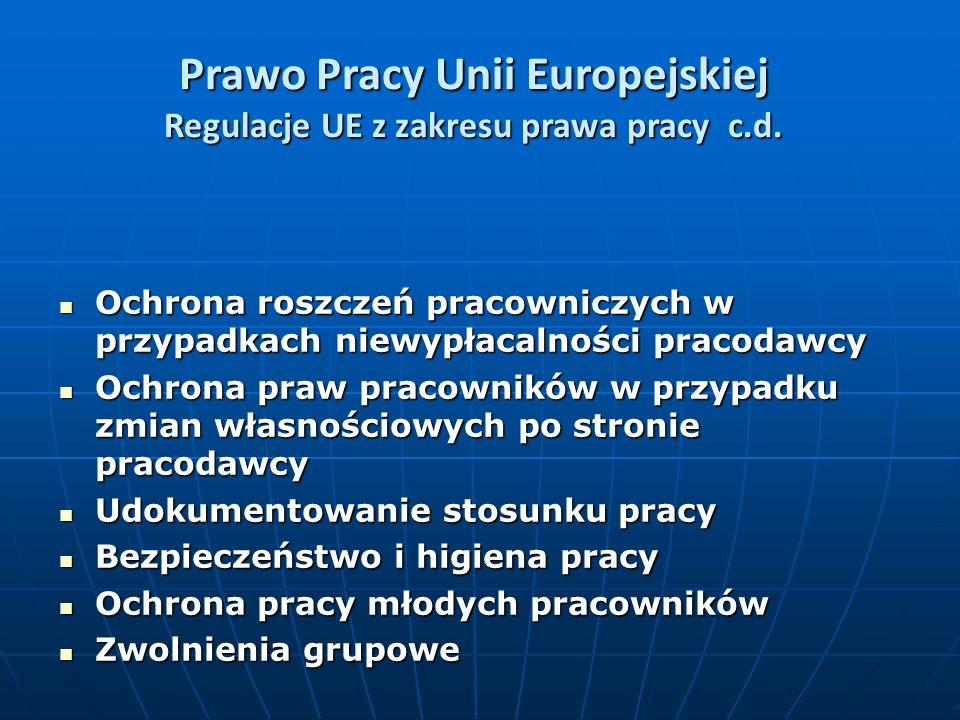 Prawo Pracy Unii Europejskiej Regulacje UE z zakresu prawa pracy c.d.