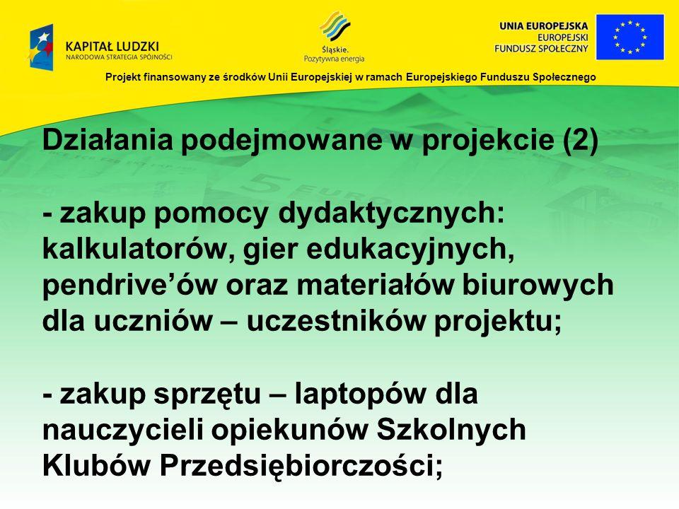 Działania podejmowane w projekcie (2) - zakup pomocy dydaktycznych: kalkulatorów, gier edukacyjnych, pendriveów oraz materiałów biurowych dla uczniów