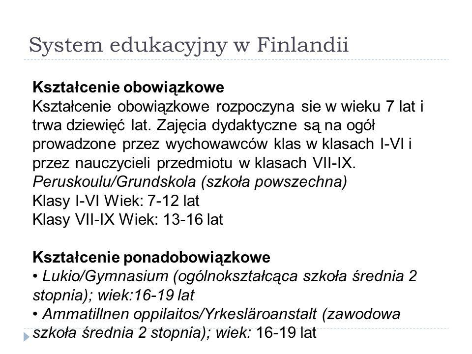 System edukacyjny w Finlandii Kształcenie obowiązkowe Kształcenie obowiązkowe rozpoczyna sie w wieku 7 lat i trwa dziewięć lat. Zajęcia dydaktyczne są