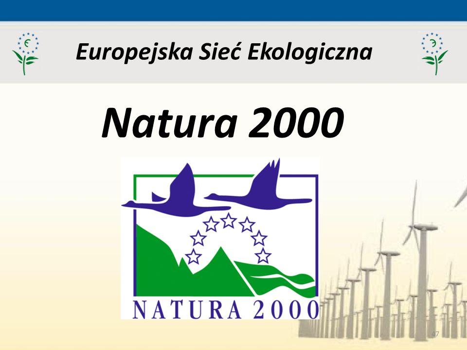 47 Europejska Sieć Ekologiczna Natura 2000