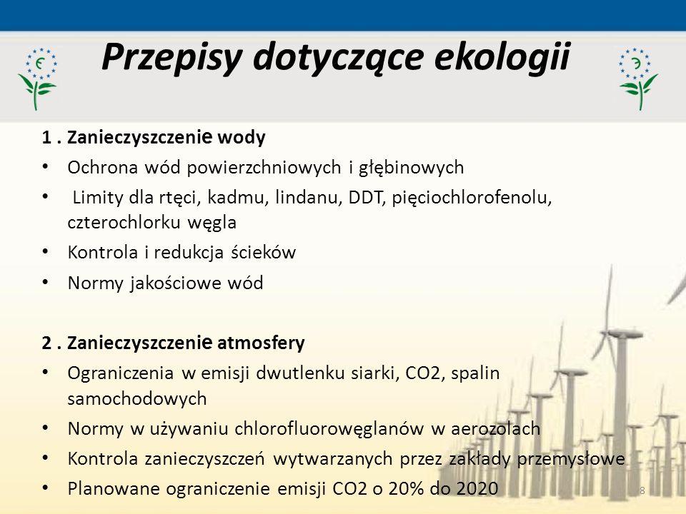 8 Przepisy dotyczące ekologii 1. Zanieczyszczeni e wody Ochrona wód powierzchniowych i głębinowych Limity dla rtęci, kadmu, lindanu, DDT, pięciochloro