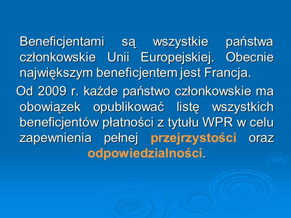 Beneficjentami są wszystkie państwa członkowskie Unii Europejskiej. Obecnie największym beneficjentem jest Francja. Beneficjentami są wszystkie państw