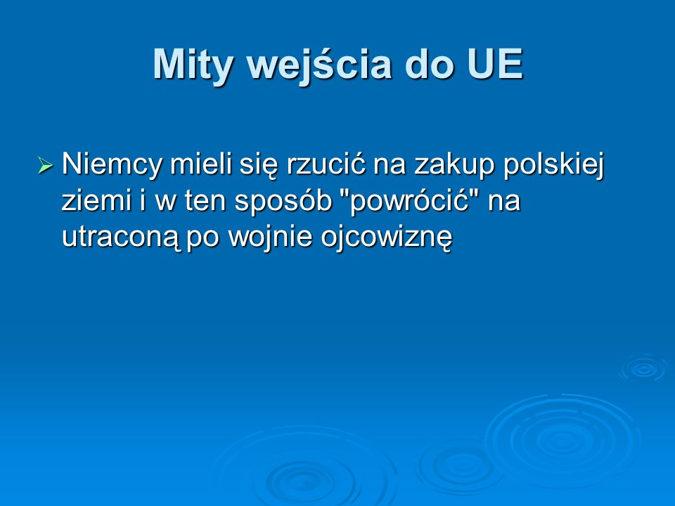 Mity wejścia do UE Niemcy mieli się rzucić na zakup polskiej ziemi i w ten sposób