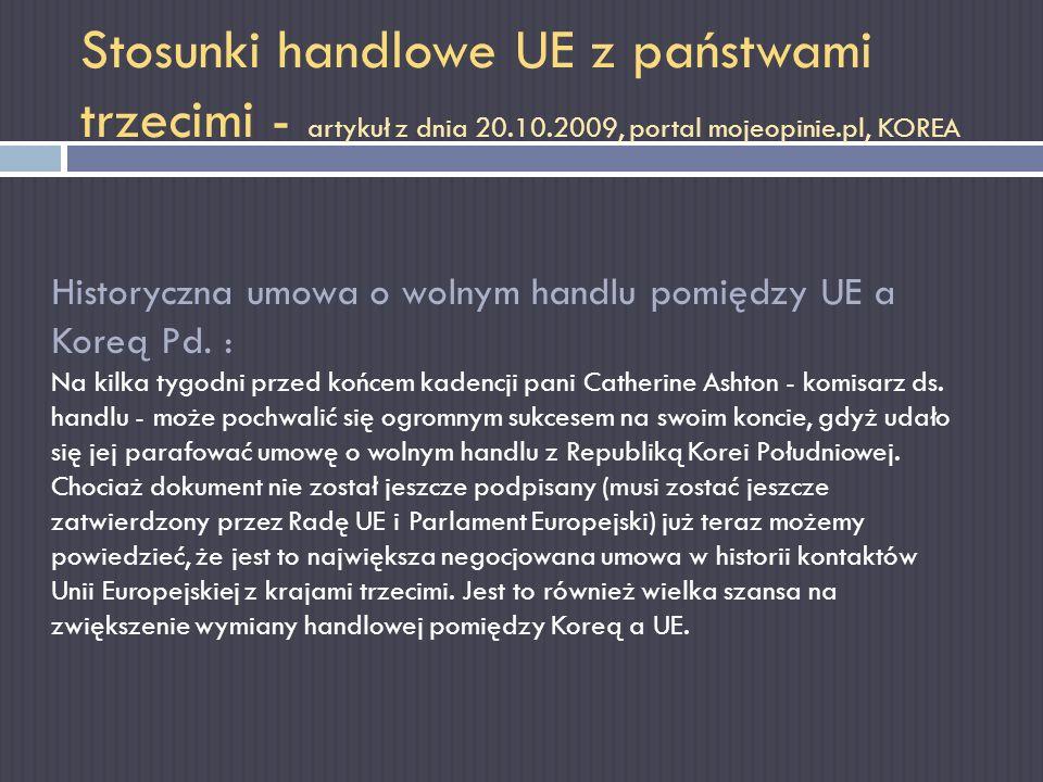Stosunki handlowe UE z państwami trzecimi - artykuł z dnia 20.10.2009, portal mojeopinie.pl, KOREA Historyczna umowa o wolnym handlu pomiędzy UE a Kor