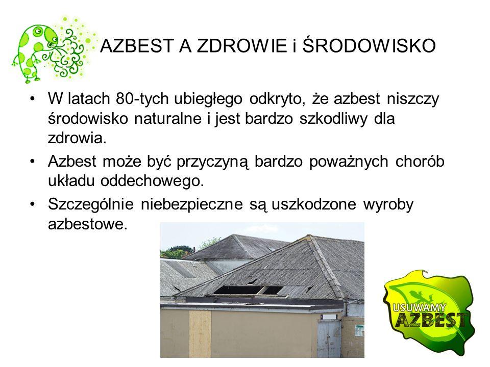 AZBEST A ZDROWIE i ŚRODOWISKO W latach 80-tych ubiegłego odkryto, że azbest niszczy środowisko naturalne i jest bardzo szkodliwy dla zdrowia. Azbest m