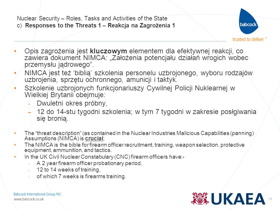 13 Nuclear Security – Roles, Tasks and Activities of the State c) Responses to the Threats 1 – Reakcja na Zagrożenia 1 Opis zagrożenia jest kluczowym