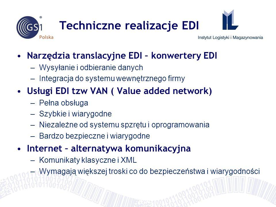 Techniczne realizacje EDI Narzędzia translacyjne EDI – konwertery EDI –Wysyłanie i odbieranie danych –Integracja do systemu wewnętrznego firmy Usługi EDI tzw VAN ( Value added network) –Pełna obsługa –Szybkie i wiarygodne –Niezależne od systemu spzrętu i oprogramowania –Bardzo bezpieczne i wiarygodne Internet – alternatywa komunikacyjna –Komunikaty klasyczne i XML –Wymagają większej troski co do bezpieczeństwa i wiarygodności