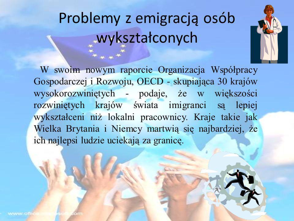 Problemy z emigracją osób wykształconych W swoim nowym raporcie Organizacja Współpracy Gospodarczej i Rozwoju, OECD - skupiająca 30 krajów wysokorozwi