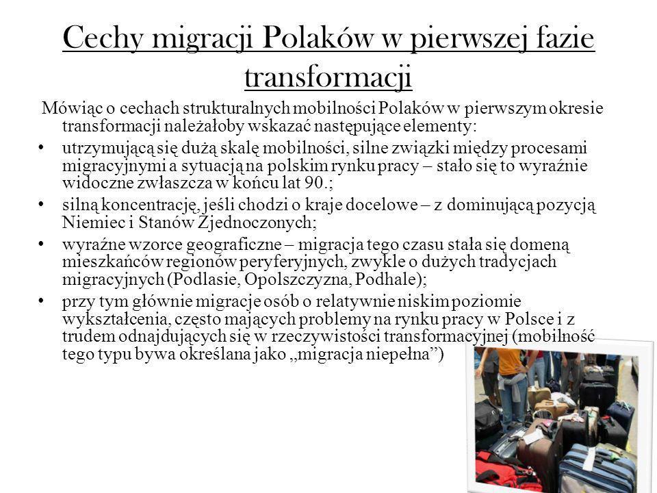 Cechy migracji Polaków w pierwszej fazie transformacji Mówiąc o cechach strukturalnych mobilności Polaków w pierwszym okresie transformacji należałoby