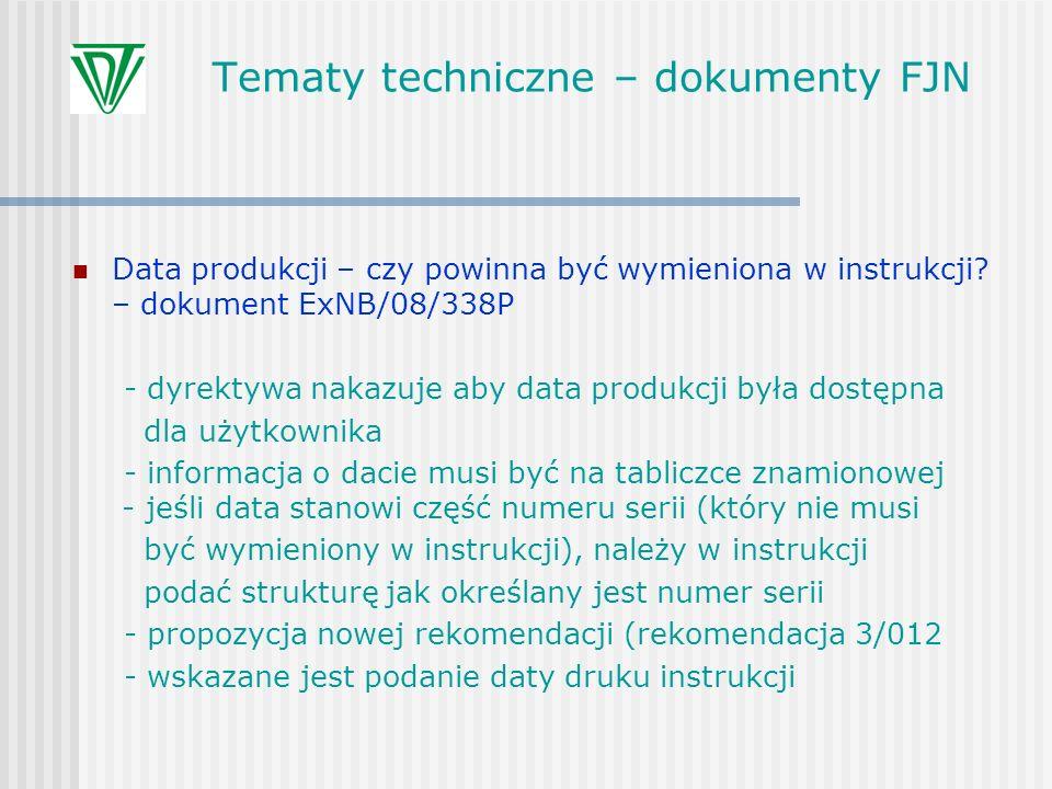 Tematy techniczne – dokumenty FJN Data produkcji – czy powinna być wymieniona w instrukcji? – dokument ExNB/08/338P - dyrektywa nakazuje aby data prod