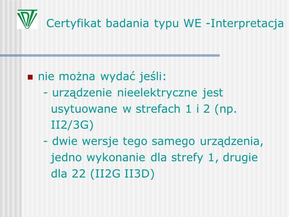 Certyfikat badania typu WE - dyskusja - Włochy – jeśli są 2 kategorie, powinny być 2 oceny zgodności i 2 dokumenty - UK – jest umowa z rządem, że jeśli pojedyncze urządzenie pracuje jako 2G i 3D można wydać 1 certyfikat, zaznaczając, że część usług jest poza zakresem notyfikacji - Gabrielli (KE) – na następne spotkanie będzie dostępny dokument z UK i będziemy mogli podjąć decyzję - Przewodniczący zamyka dyskusję (sprawa nierozstrzygnięta)