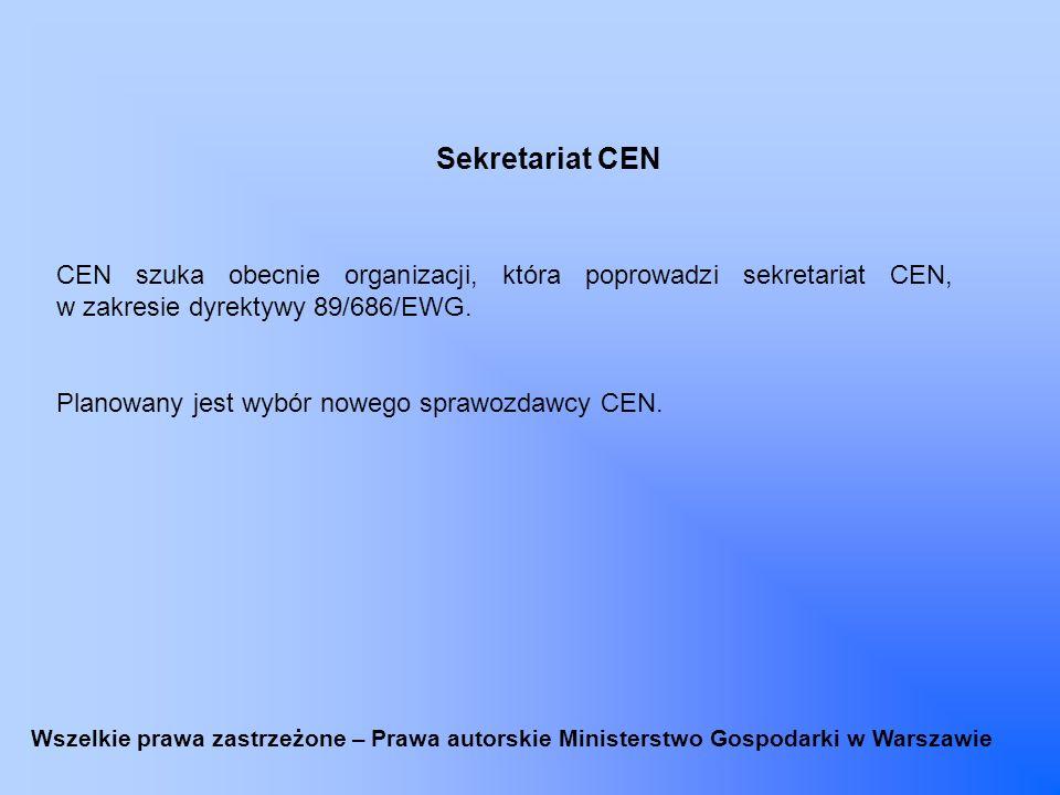 Sekretariat CEN CEN szuka obecnie organizacji, która poprowadzi sekretariat CEN, w zakresie dyrektywy 89/686/EWG. Planowany jest wybór nowego sprawozd
