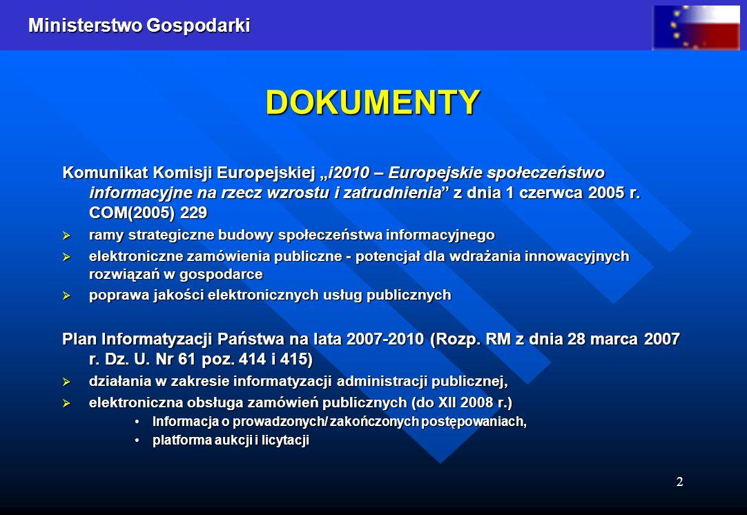 Ministerstwo Gospodarki 2 DOKUMENTY Komunikat Komisji Europejskiej i2010 – Europejskie społeczeństwo informacyjne na rzecz wzrostu i zatrudnienia z dn