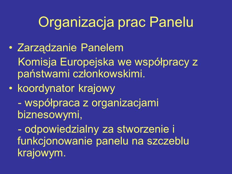 Organizacja prac Panelu Zarządzanie Panelem Komisja Europejska we współpracy z państwami członkowskimi.