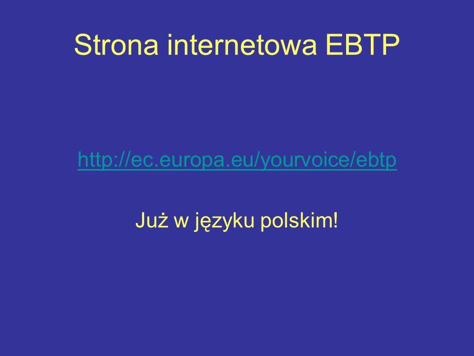 Strona internetowa EBTP http://ec.europa.eu/yourvoice/ebtp Już w języku polskim!