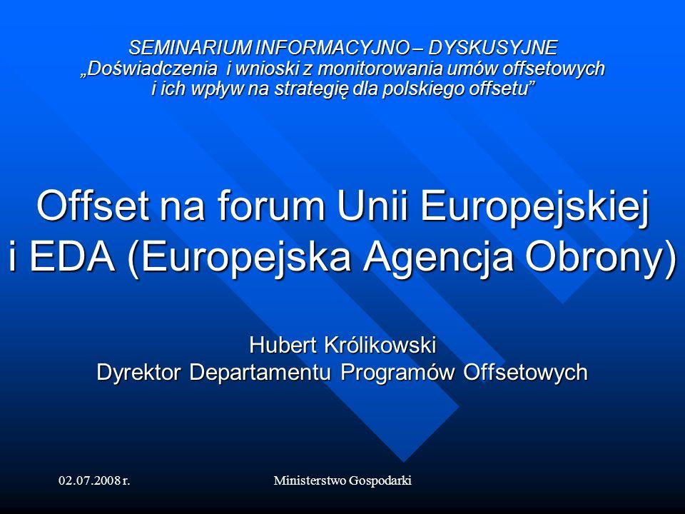 02.07.2008 r.Ministerstwo Gospodarki Uregulowania w zakresie praktyk offsetowych w UE Art.