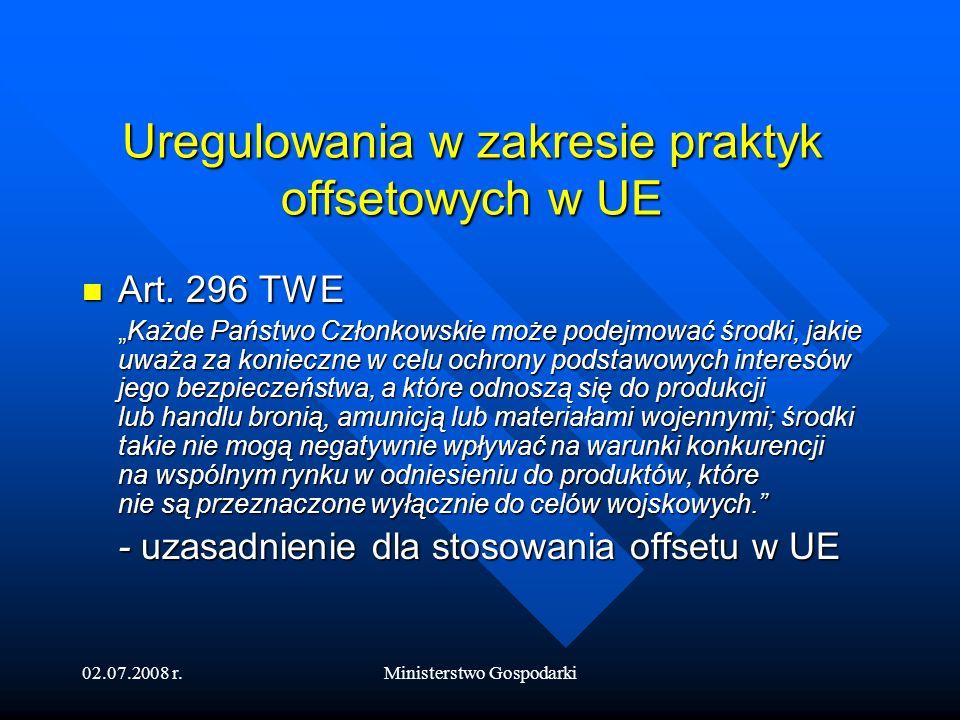 02.07.2008 r.Ministerstwo Gospodarki Uregulowania w zakresie praktyk offsetowych w UE c.d.