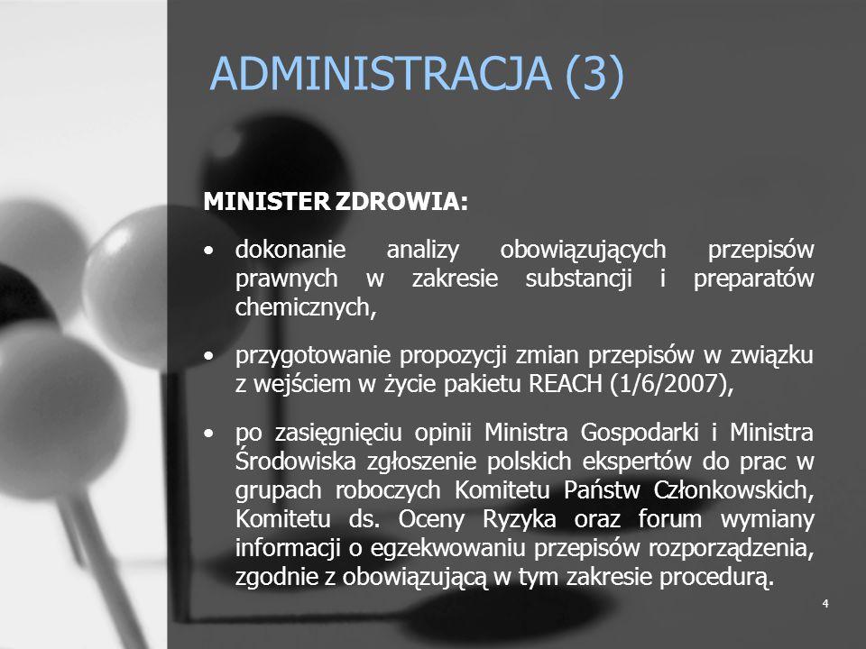 4 ADMINISTRACJA (3) MINISTER ZDROWIA: dokonanie analizy obowiązujących przepisów prawnych w zakresie substancji i preparatów chemicznych, przygotowani