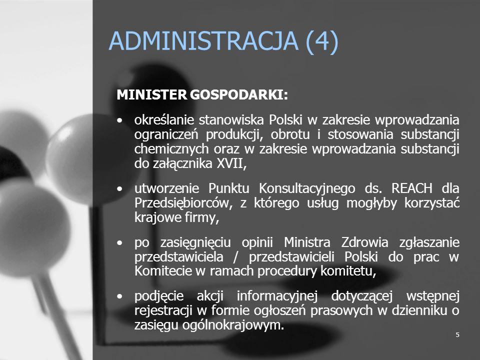 5 ADMINISTRACJA (4) MINISTER GOSPODARKI: określanie stanowiska Polski w zakresie wprowadzania ograniczeń produkcji, obrotu i stosowania substancji che