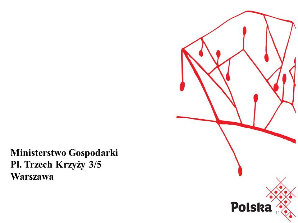 11 Ministerstwo Gospodarki Pl. Trzech Krzyży 3/5 Warszawa