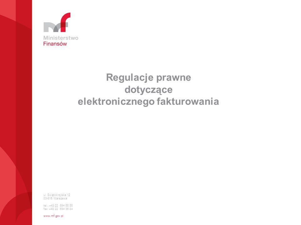 Regulacje prawne dotyczące elektronicznego fakturowania Dyrektywa 2006/112/WE Rady z dnia 28 listopada 2006 r.