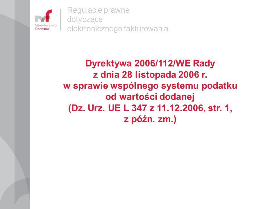 Regulacje prawne dotyczące elektronicznego fakturowania Dyrektywa 2010/45/UE Rady z dnia 13 lipca 2010 r.