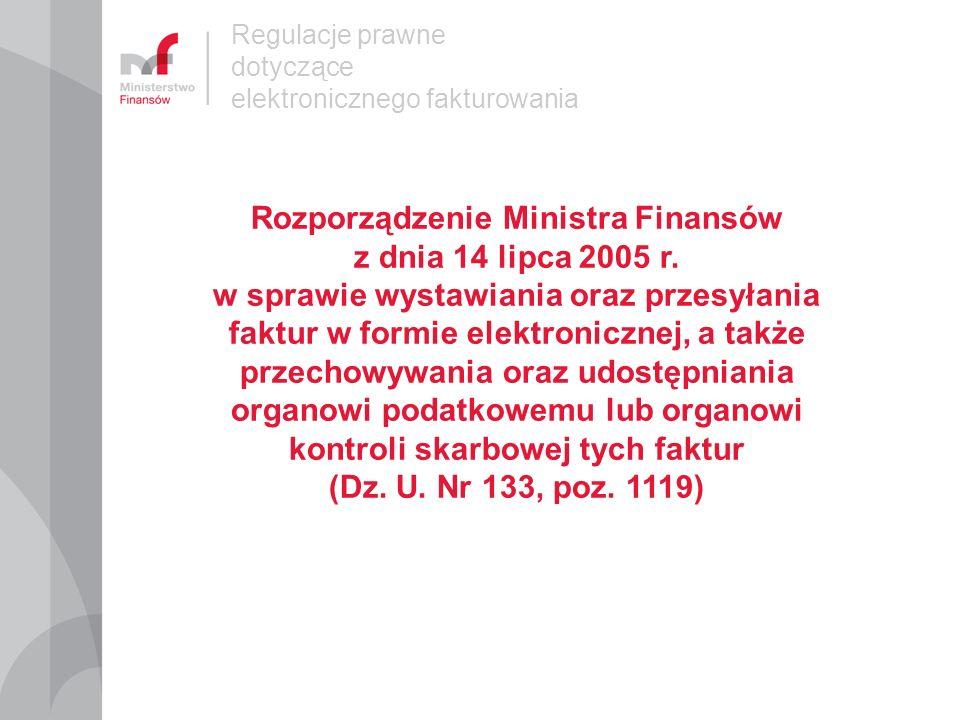 Regulacje prawne dotyczące elektronicznego fakturowania Rozporządzenie Ministra Finansów z dnia 17 grudnia 2010 r.