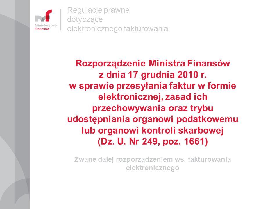 Regulacje prawne dotyczące elektronicznego fakturowania Rozporządzenie Ministra Finansów z dnia 28 listopada 2008 r.