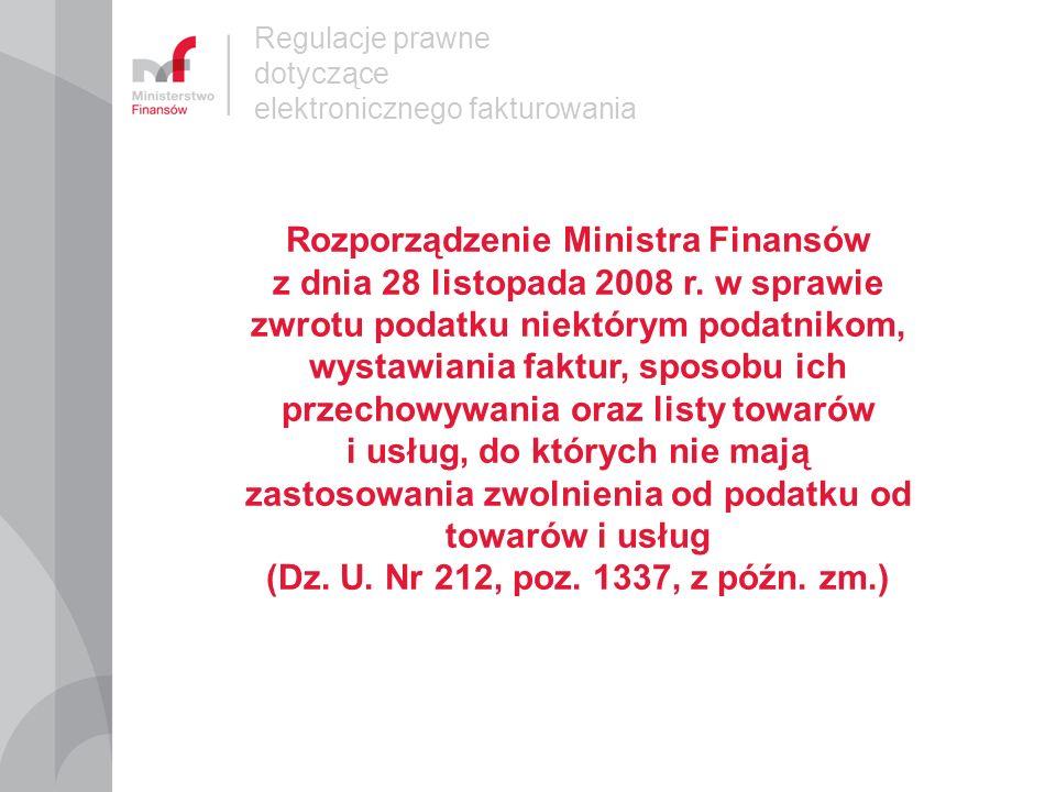 Regulacje prawne dotyczące elektronicznego fakturowania Rozporządzenie Ministra Finansów z dnia 28 marca 2011 r.