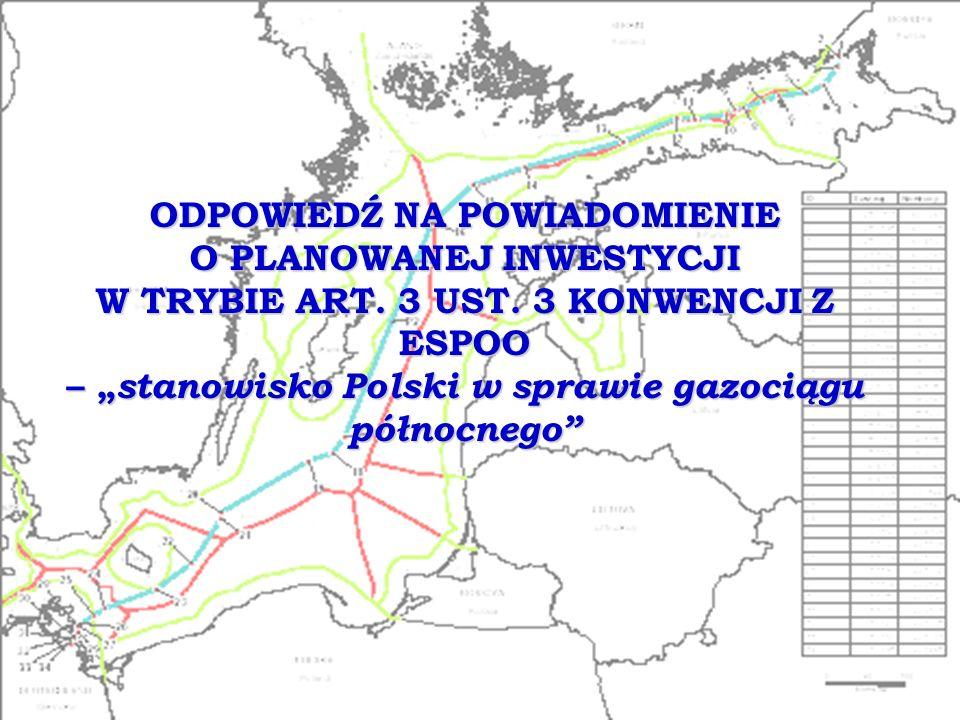 ODPOWIEDŹ NA POWIADOMIENIE O PLANOWANEJ INWESTYCJI W TRYBIE ART. 3 UST. 3 KONWENCJI Z ESPOO – stanowisko Polski w sprawie gazociągu północnego