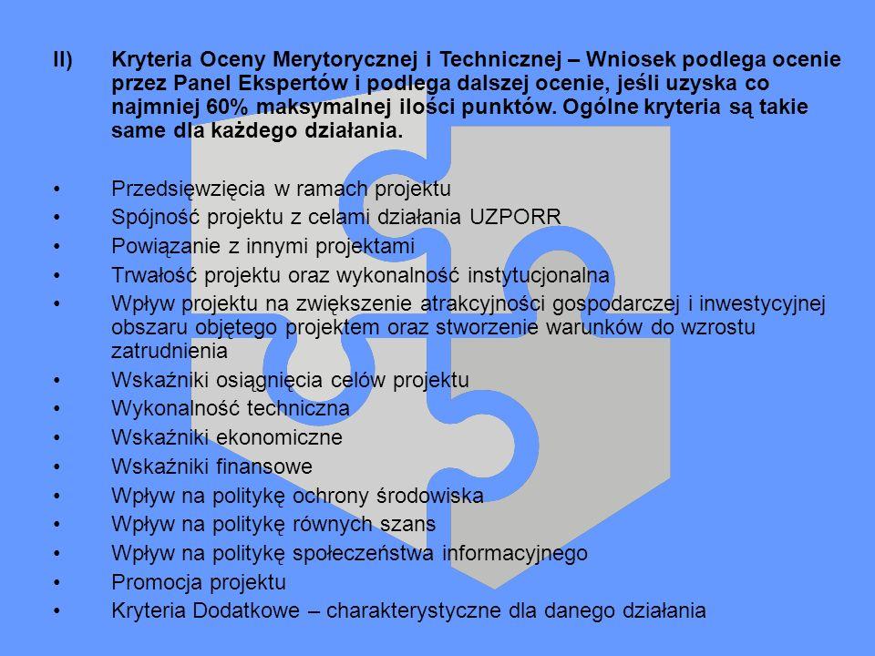 II)Kryteria Oceny Merytorycznej i Technicznej – Wniosek podlega ocenie przez Panel Ekspertów i podlega dalszej ocenie, jeśli uzyska co najmniej 60% ma