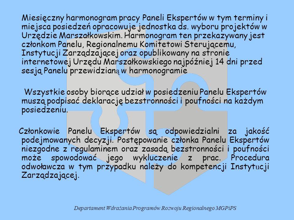 Miesięczny harmonogram pracy Paneli Ekspertów w tym terminy i miejsca posiedzeń opracowuje jednostka ds. wyboru projektów w Urzędzie Marszałkowskim. H