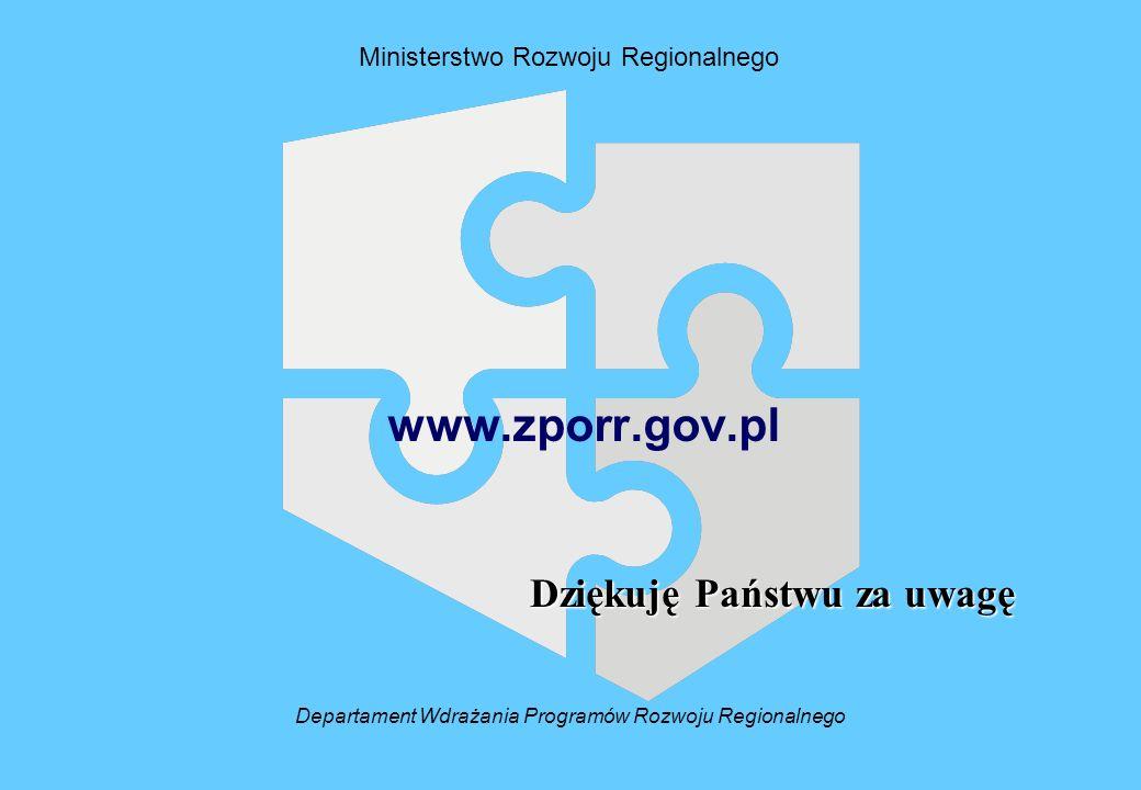 Ministerstwo Rozwoju Regionalnego www.zporr.gov.pl Dziękuję Państwu za uwagę