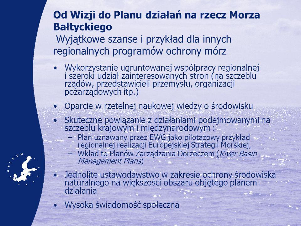 Od Wizji do Planu działań na rzecz Morza Bałtyckiego Wyjątkowe szanse i przykład dla innych regionalnych programów ochrony mórz Wykorzystanie ugruntow