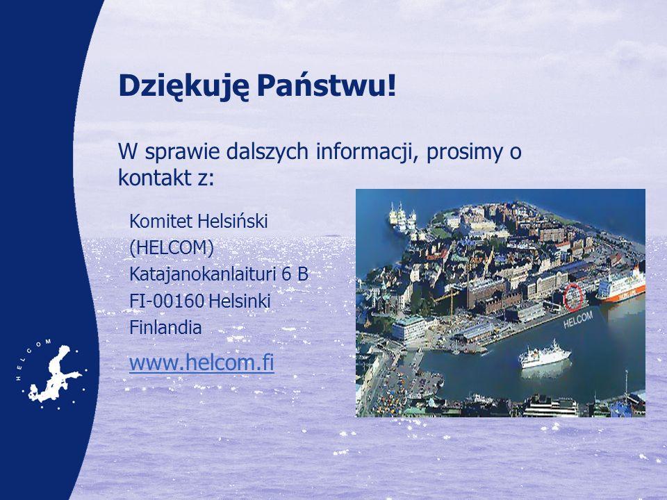 Dziękuję Państwu! W sprawie dalszych informacji, prosimy o kontakt z: Komitet Helsiński (HELCOM) Katajanokanlaituri 6 B FI-00160 Helsinki Finlandia ww
