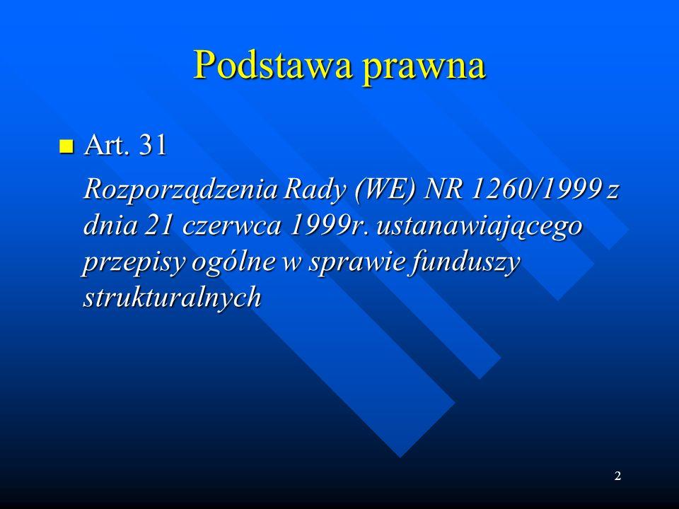 2 Podstawa prawna Art. 31 Art. 31 Rozporządzenia Rady (WE) NR 1260/1999 z dnia 21 czerwca 1999r.