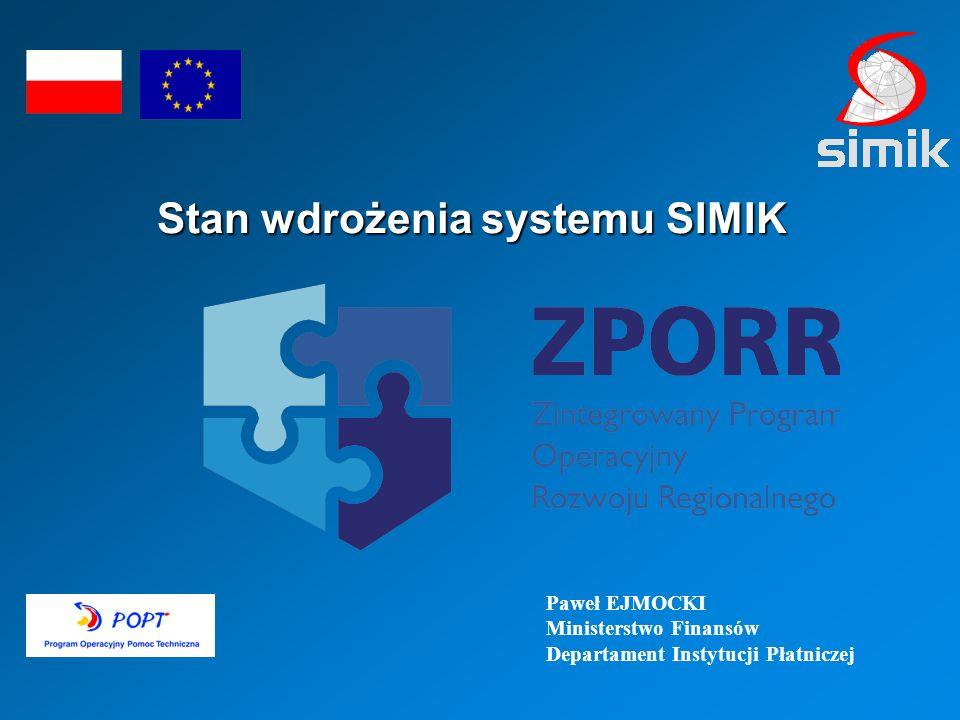 Paweł EJMOCKI Ministerstwo Finansów Departament Instytucji Płatniczej Stan wdrożenia systemu SIMIK