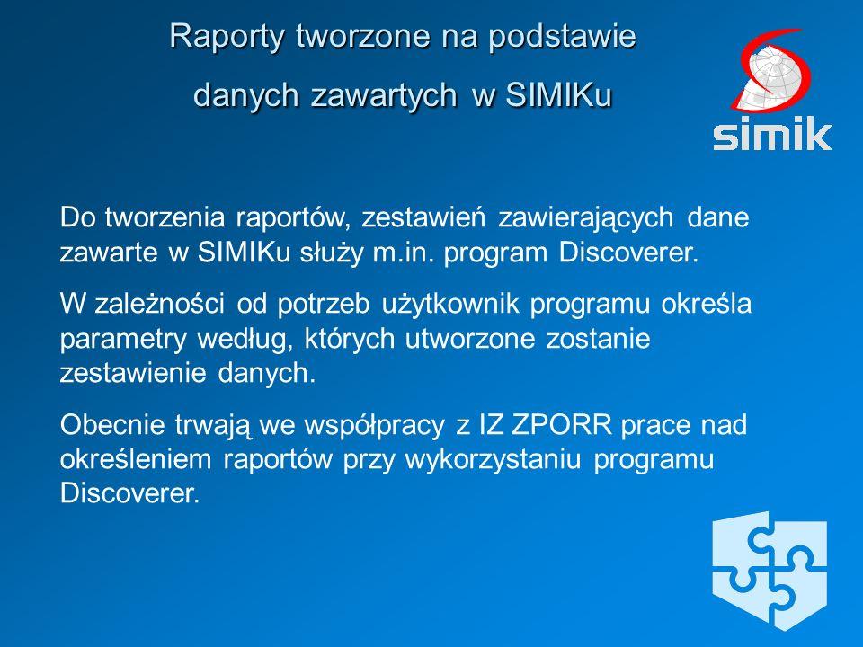 Raporty tworzone na podstawie danych zawartych w SIMIKu Do tworzenia raportów, zestawień zawierających dane zawarte w SIMIKu służy m.in. program Disco