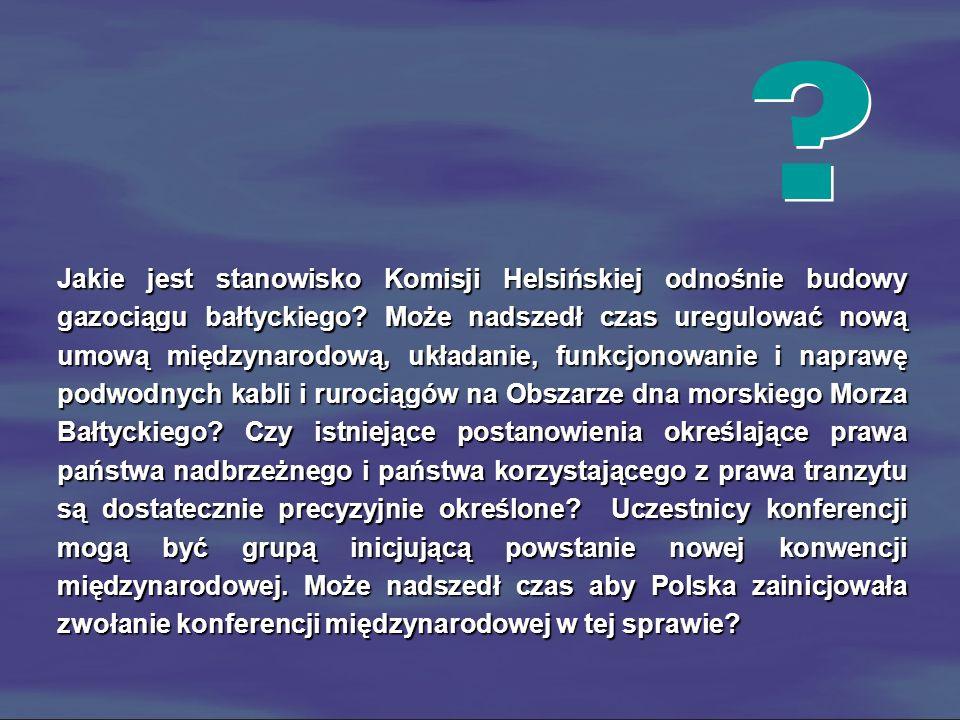 Jakie jest stanowisko Komisji Helsińskiej odnośnie budowy gazociągu bałtyckiego? Może nadszedł czas uregulować nową umową międzynarodową, układanie, f
