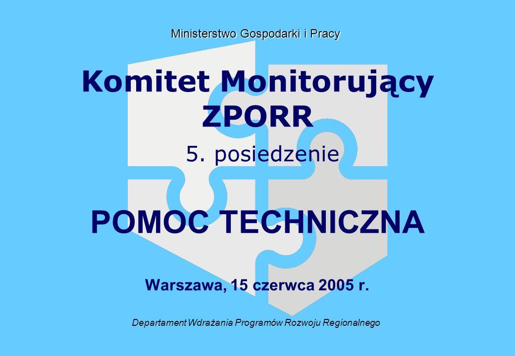 Departament Wdrażania Programów Rozwoju Regionalnego Ministerstwo Gospodarki i Pracy Komitet Monitorujący ZPORR 5. posiedzenie POMOC TECHNICZNA Warsza