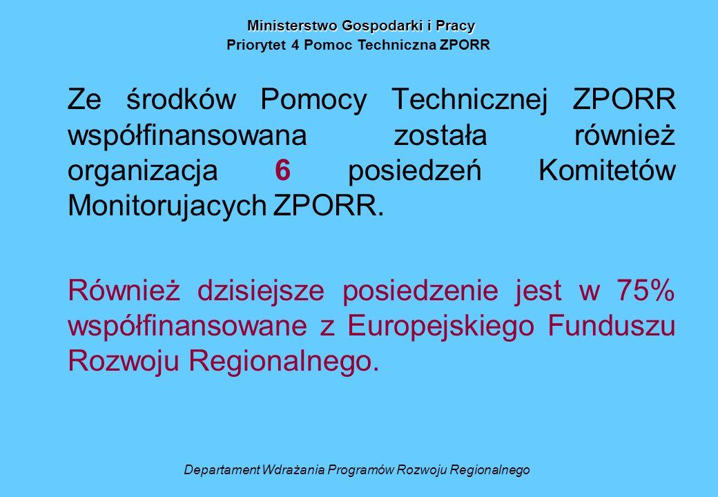 Ze środków Pomocy Technicznej ZPORR współfinansowana została również organizacja 6 posiedzeń Komitetów Monitorujacych ZPORR.