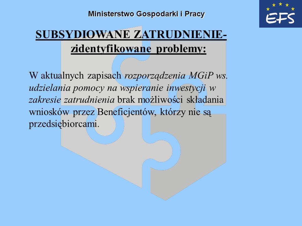 SUBSYDIOWANE ZATRUDNIENIE- zidentyfikowane problemy: W aktualnych zapisach rozporządzenia MGiP ws.