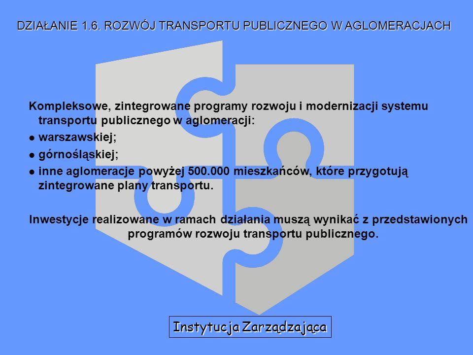Kompleksowe, zintegrowane programy rozwoju i modernizacji systemu transportu publicznego w aglomeracji: l warszawskiej; l górnośląskiej; l inne aglome