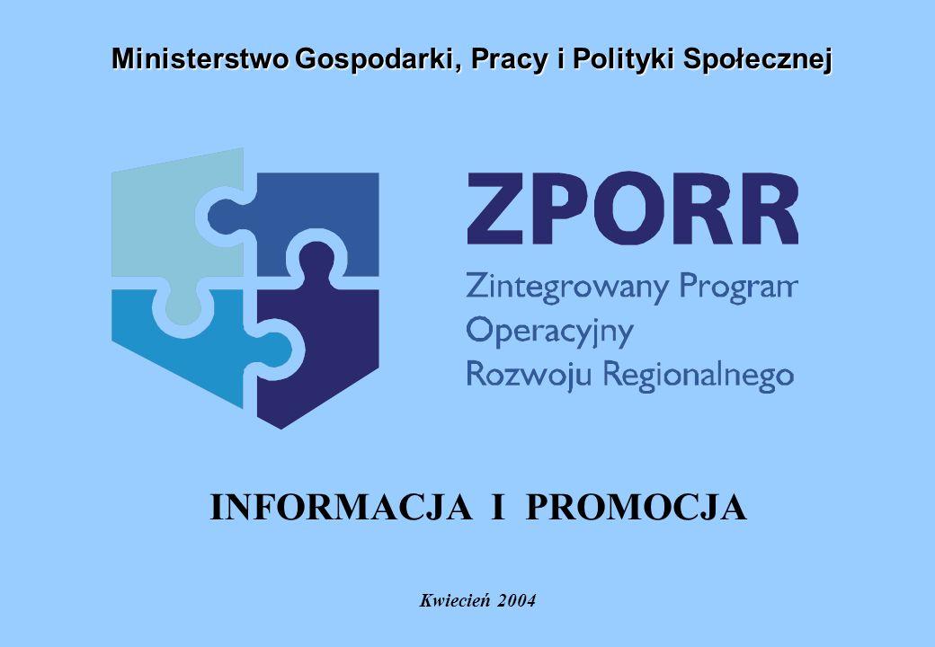 INFORMACJA I PROMOCJA Kwiecień 2004 Ministerstwo Gospodarki, Pracy i Polityki Społecznej