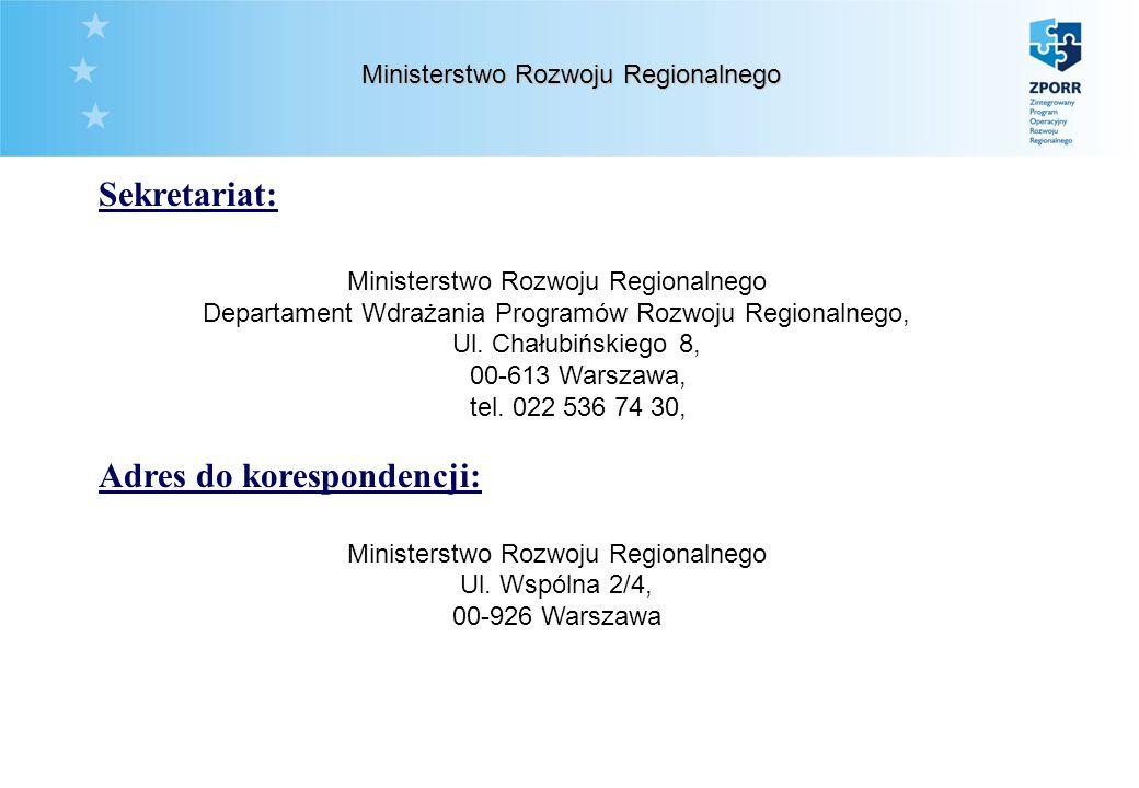 Sekretariat: Ministerstwo Rozwoju Regionalnego Departament Wdrażania Programów Rozwoju Regionalnego, Ul.