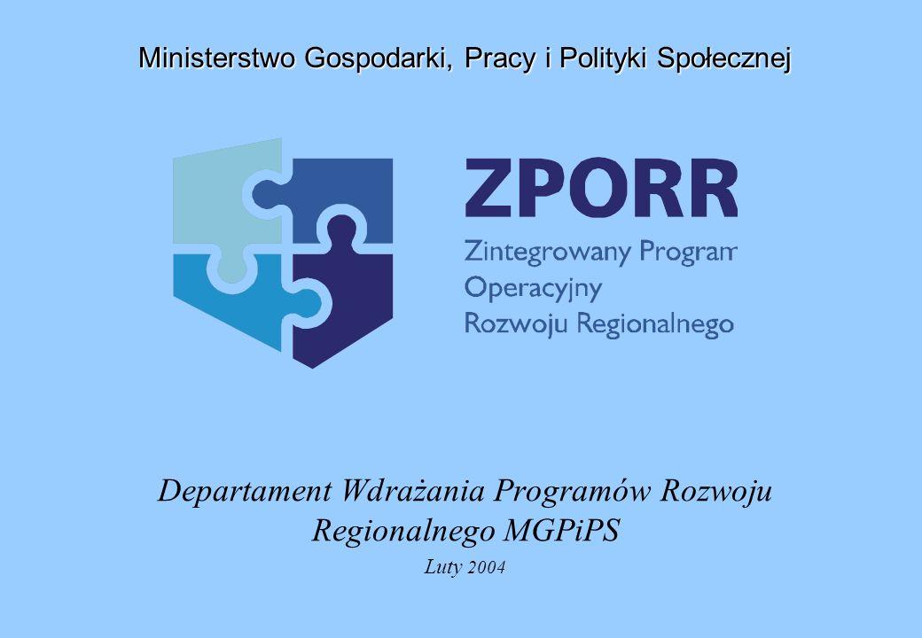 Departament Wdrażania Programów Rozwoju Regionalnego MGPiPS Luty 2004 Ministerstwo Gospodarki, Pracy i Polityki Społecznej