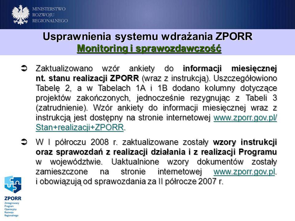 Zaktualizowano wzór ankiety do informacji miesięcznej nt. stanu realizacji ZPORR (wraz z instrukcją). Uszczegółowiono Tabelę 2, a w Tabelach 1A i 1B d
